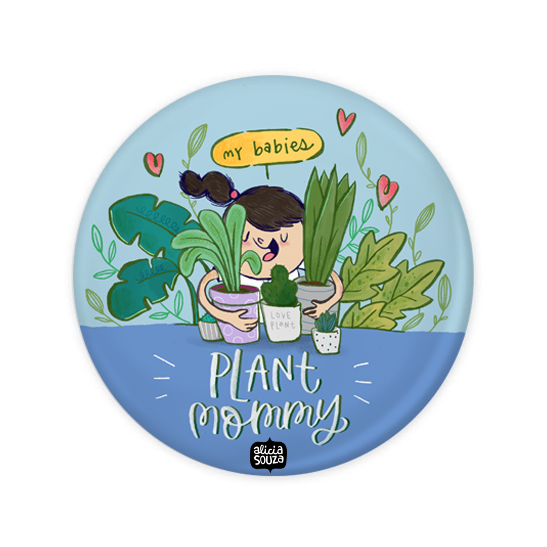 Plant Mommy Badge + Magnet