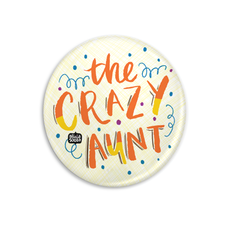 The Crazy Aunt Badge + Magnet