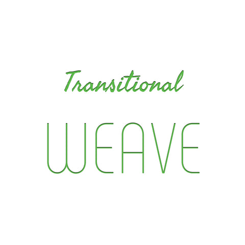 Transition Weave (Deposit Only)