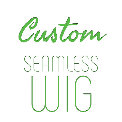 Custom Seamless Wig Bundle (includes hair)