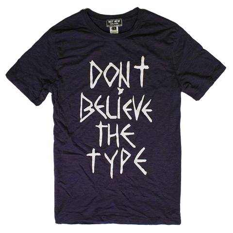 Don't Believe the Type! Jaque Fragua Artist Shirt