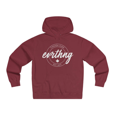 Canada Over Evrthng Hoodie
