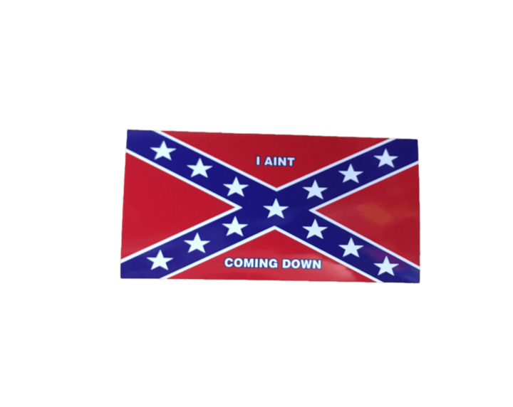 "Confederate Flag ""I Ain't Coming Down"" Sticker"