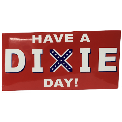 Have A Dixie Day Sticker