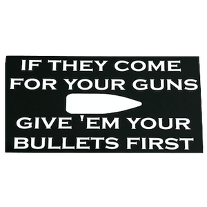If They Come For Your Guns... Sticker