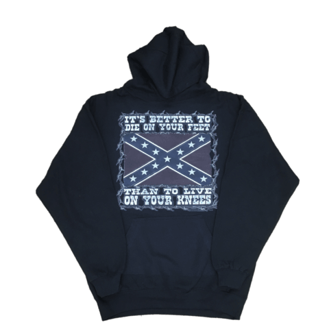 It's Better To Die On Your Knees Hooded Sweatshirt