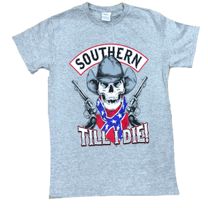 Southern Till I Die T-Shirt