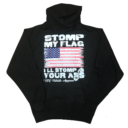 Stomp My Flag, I'll Stomp Your A$$ Hooded Sweatshirt