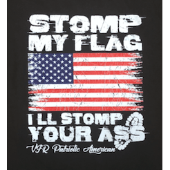 Stomp My Flag, I'll Stomp Your A$$ T-Shirt