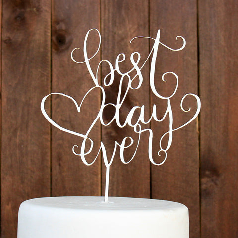 "Cake Topper ""Best Day Ever"""