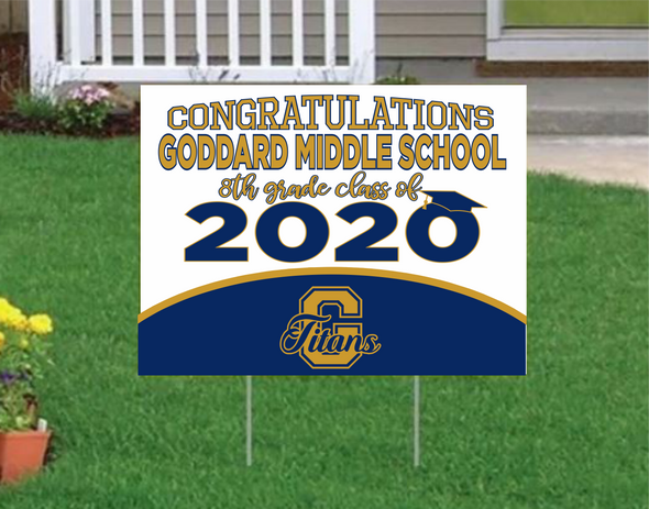 Goddard Class of 2020 Goddard middle school Yard Sign