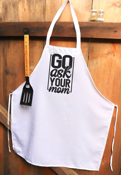 "Chef Apron, Custom Apron, Personalized Apron ""Go Ask Your Mom"""