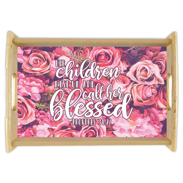 "Home Decor Tray - ""The Children Rise Up And Call Her Blessed"""