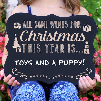 Personalized Chalkboard Sign-All I Want for Christmas