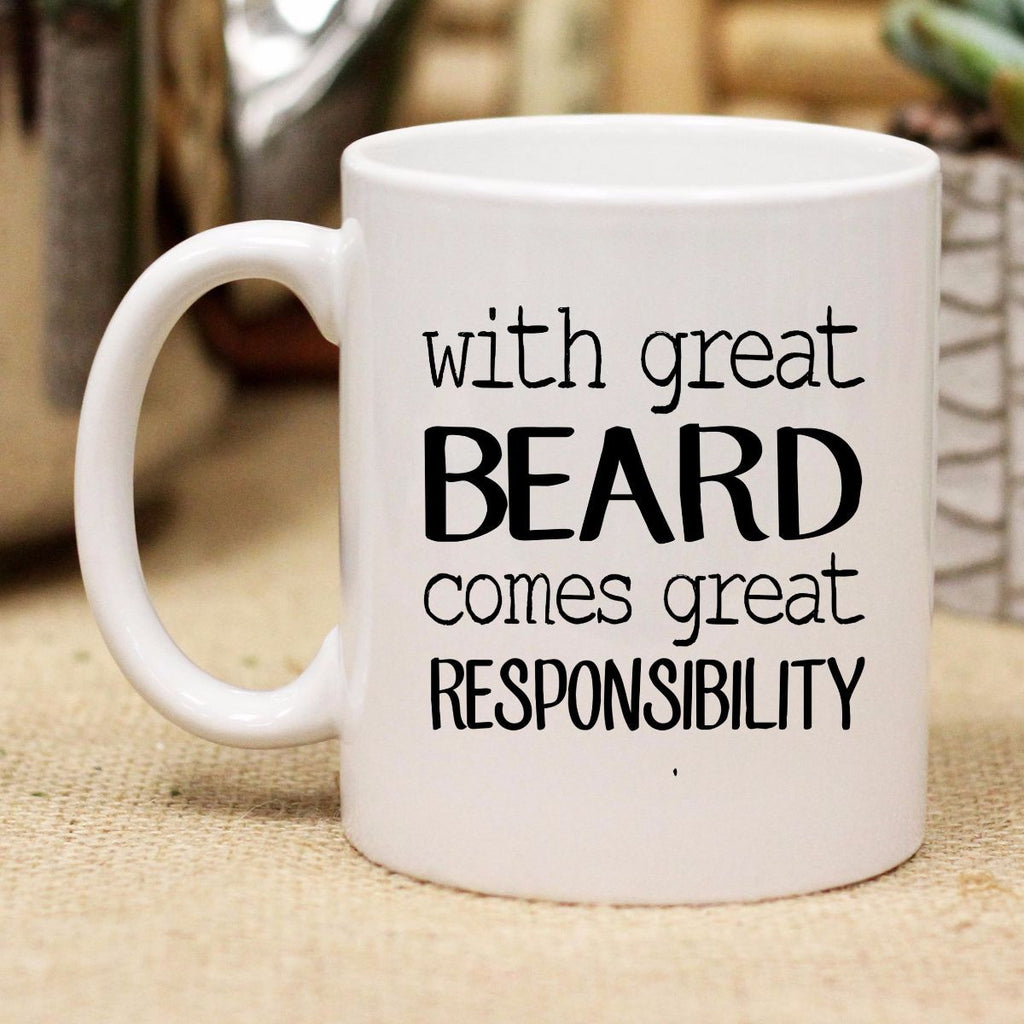 "Ceramic Mug ""With Great Beard Comes Great Responsibility"""