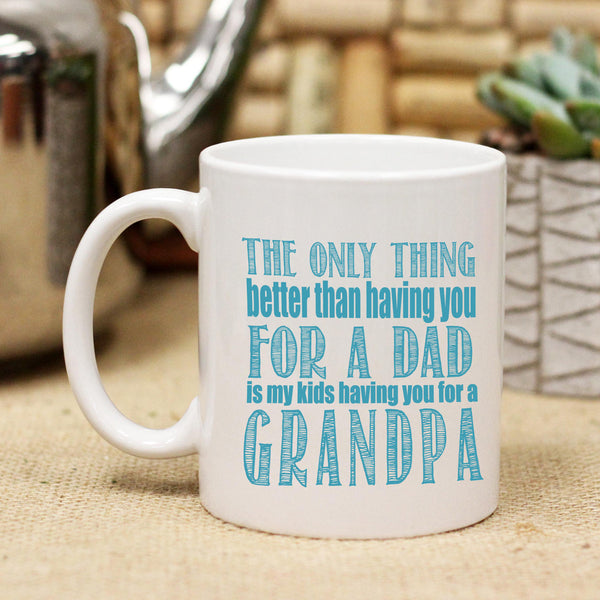 "Ceramic Mug ""Best Thing About Having You for a Dad"""
