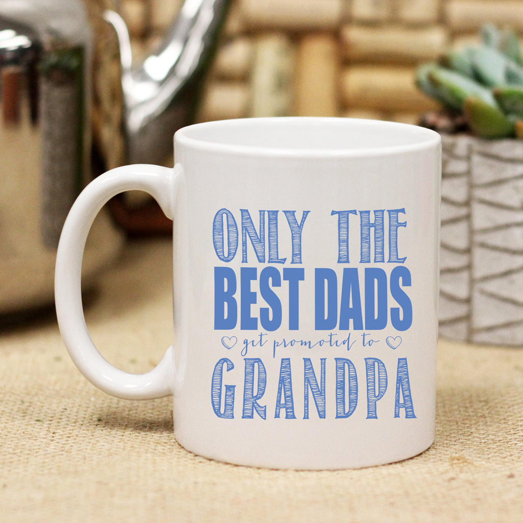 "Ceramic Mug ""Only the Best Dads Get Promoted to Grandpa"""