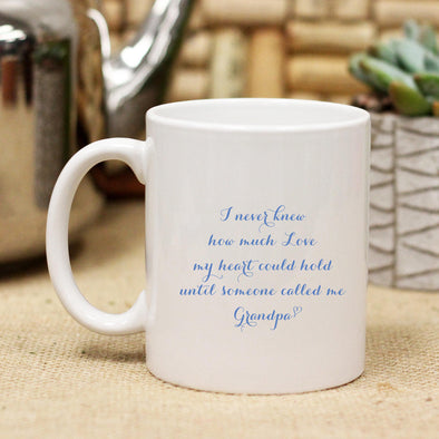 "Ceramic Mug ""I Never Knew How Much Love My Heart Could Hold - Grandpa"""