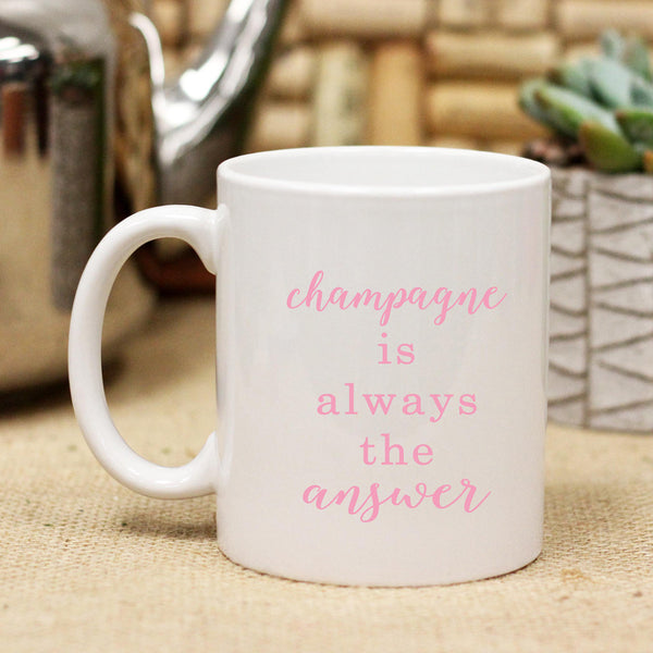 Champagne is the Answer, Ceramic Mug