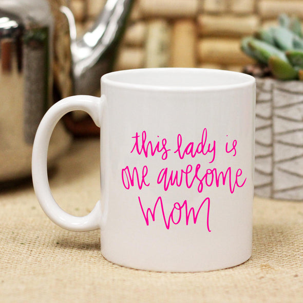 "Ceramic Mug ""One Awesome Mom"""