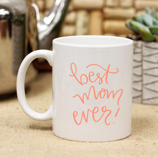 "Ceramic Mug ""Best Mom Ever"""