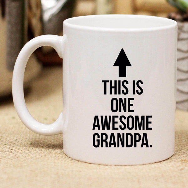 "Ceramic Mug ""This Is One Awesome Grandpa."""