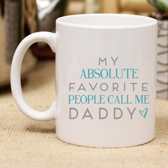 "Ceramic Mug ""My Favorite Call Me Daddy"""
