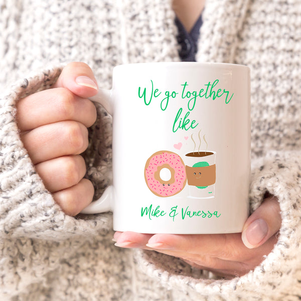 "We Go Together Like Donuts & Coffee Custom Mug, Personalized Mug, Cute Custom Mug, Valentine's Day Mug, Couple Mug ""Mike & Vanessa"""