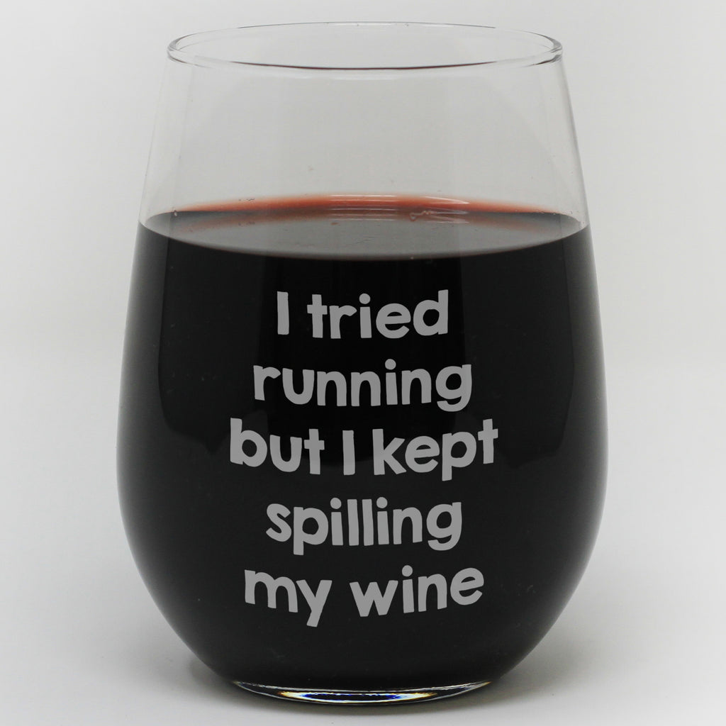 I Tried Running But Kept Spilling My Wine Glass