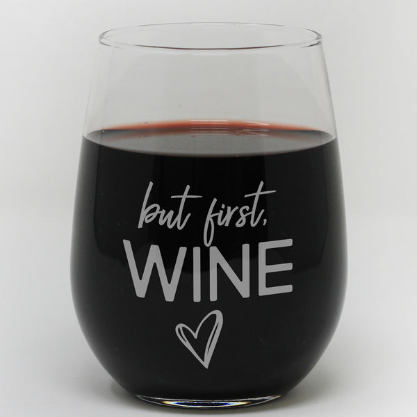 "Stemless Wine Glass - ""But First Wine"""