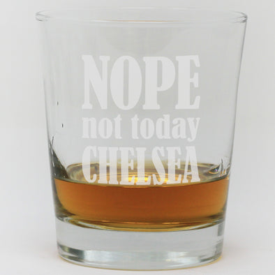 Whiskey Glass - Nope Not Today