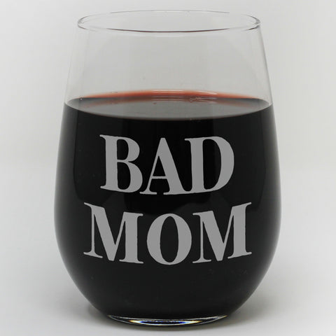 Bad MOM Wine Glass