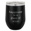 Wine Tumbler Happiness Is A Glass Of Wine