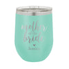 "Personalized Bridal Party Wine Tumbler, Insulated Wine Tumbler ""Mother of the Bride"""