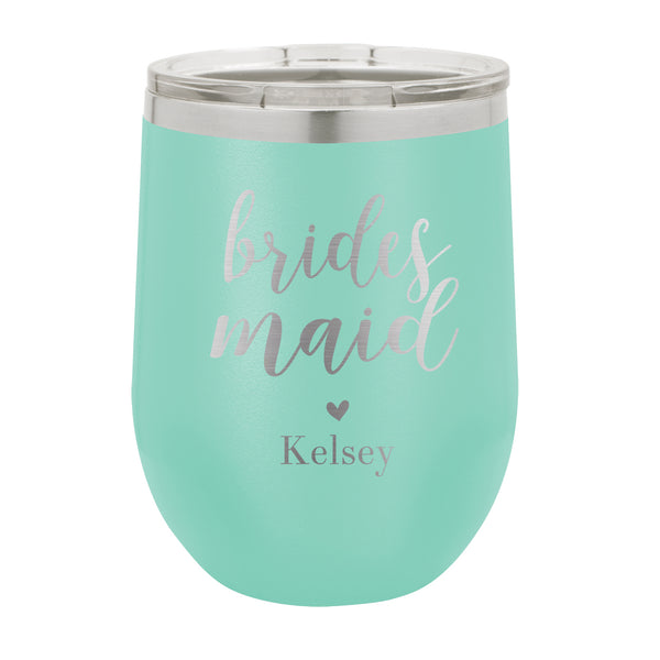 "Personalized Bridal Party Wine Tumbler, Insulated Wine Tumbler ""Brides Maid"""