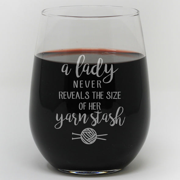 "Stemless Wine Glass- ""A Lady Never Reveals The Size Of Her Yarn Stash Wine Glass"""