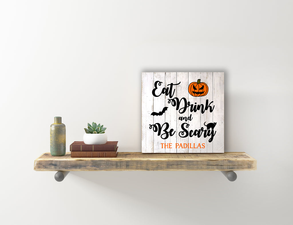 Halloween Sign - Eat, Drink and Be Scary
