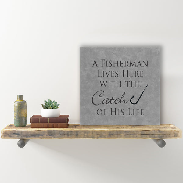 "Wall Sign - ""A Fisherman Lives here"""