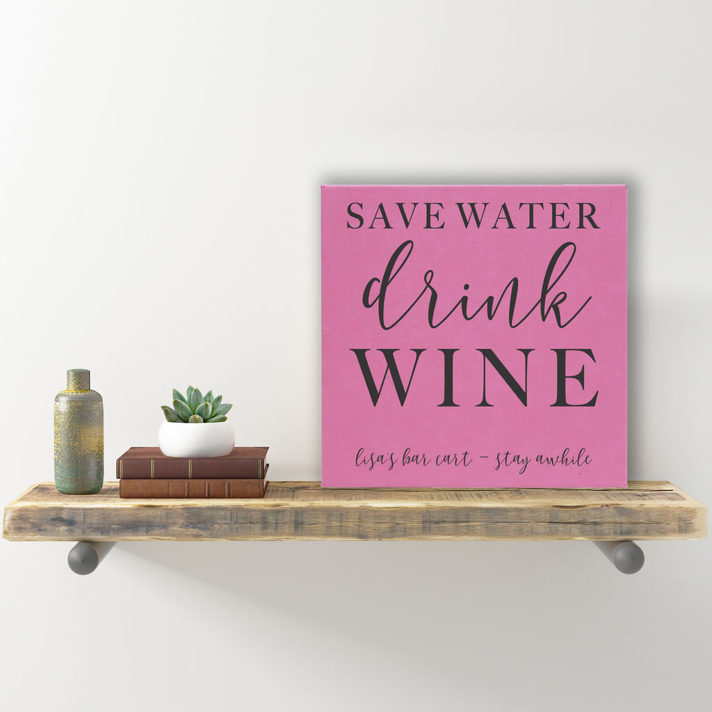 "Wall Sign - ""Save Water Drink Wine"""