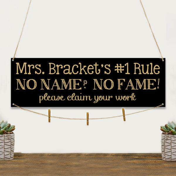 "Teacher Classroom Chalkboard Sign - ""No Name? No Fame!"""