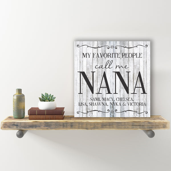 Personalized My Favorite People Call Me Nana