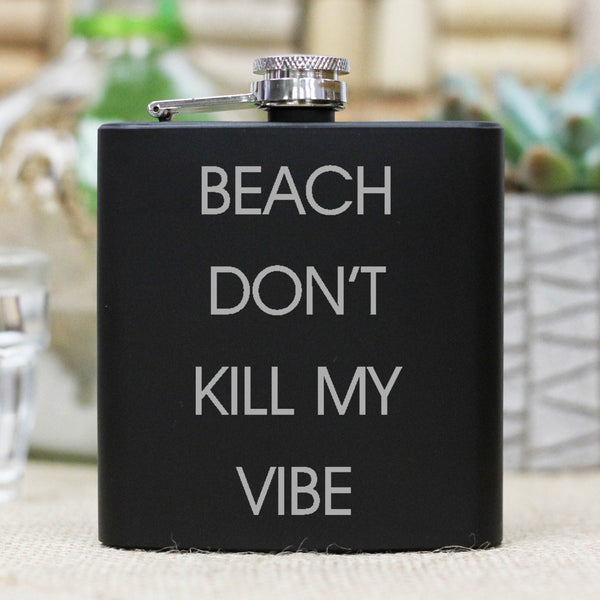 "Flask - ""Beach Don't Kill My Vibe"""