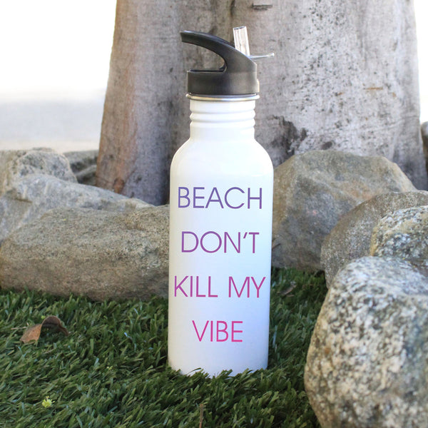 """Don't Kill my Vibe"" Water Bottle"