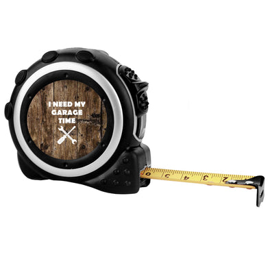 "Custom Tape Measure - ""I Need My Garage Time"""