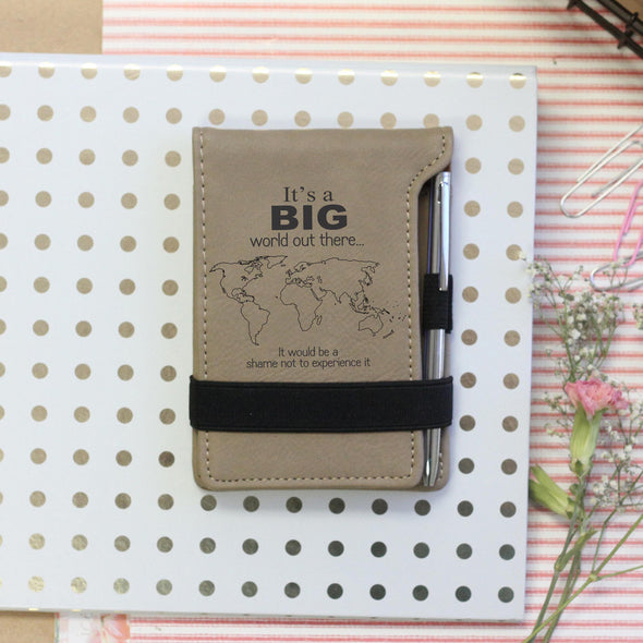 Personalized Journal, Notebook, It's a big world out there