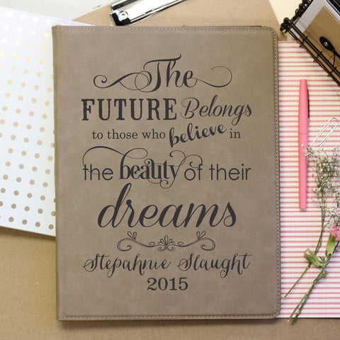 """Future belongs to those"" Personalized Journal"