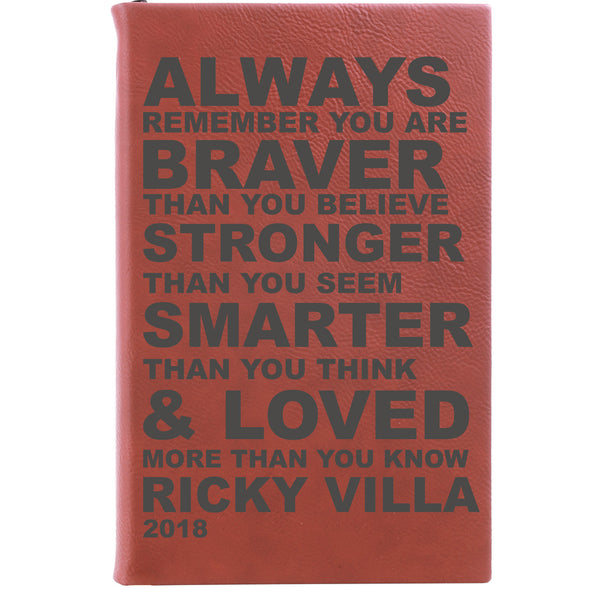 Personalized Journal, Notebook, Always remember you  are braver than you believe stronger than you seem smarter than you think and loved more than you know