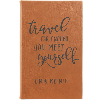 "Personalized Journal - ""Travel Far Enough, You Meet Yourself"""