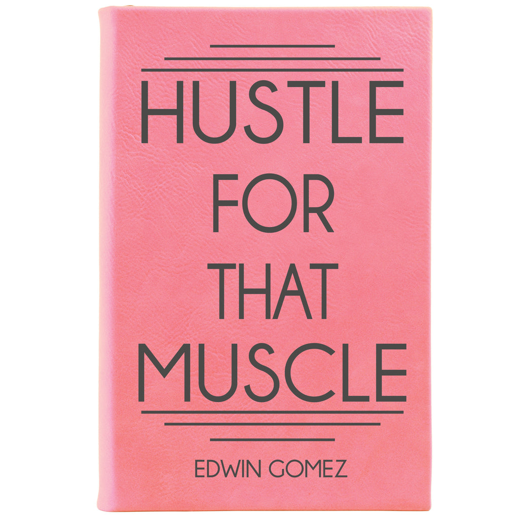 "Personalized Journal - ""Hustle For That Muscle"""