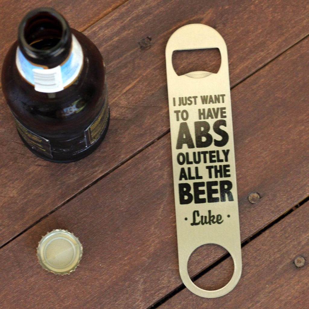 "Bottle Opener - ""All The Beer"""